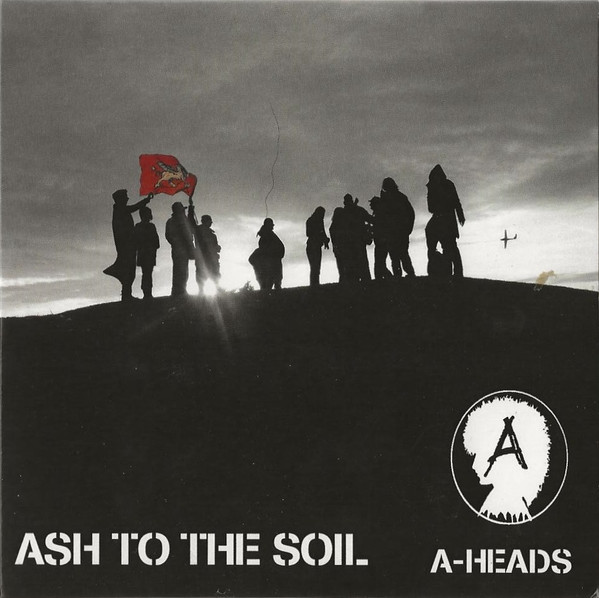 A Heads - Ash To The Soil
