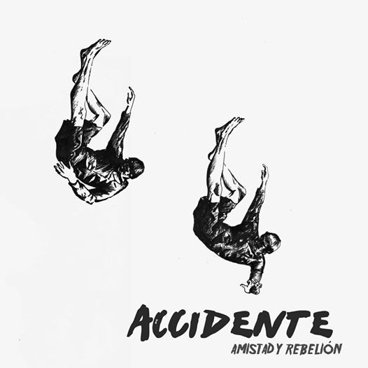 Accidente - Amistad Y Rebelión