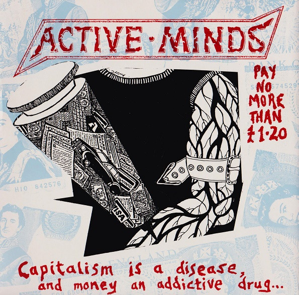 Active Minds - Capitalism Is A Disease, And Money An Addictive Drug...