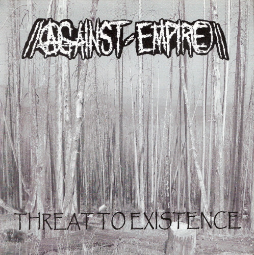 Against Empire - Threat To Existence / Untitled
