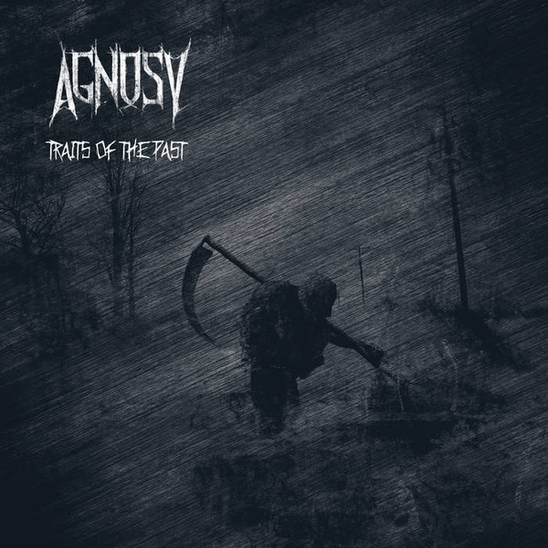 Agnosy - Traits Of The Past/Past The Point Of No Return
