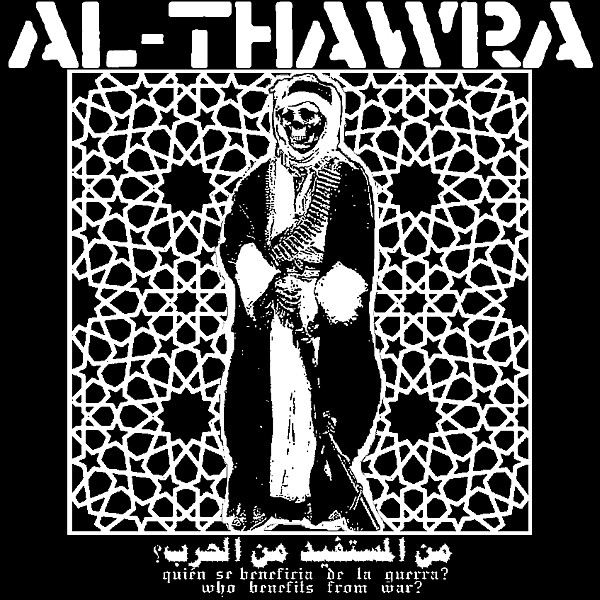 Al Thawra - Who Benefits From War?