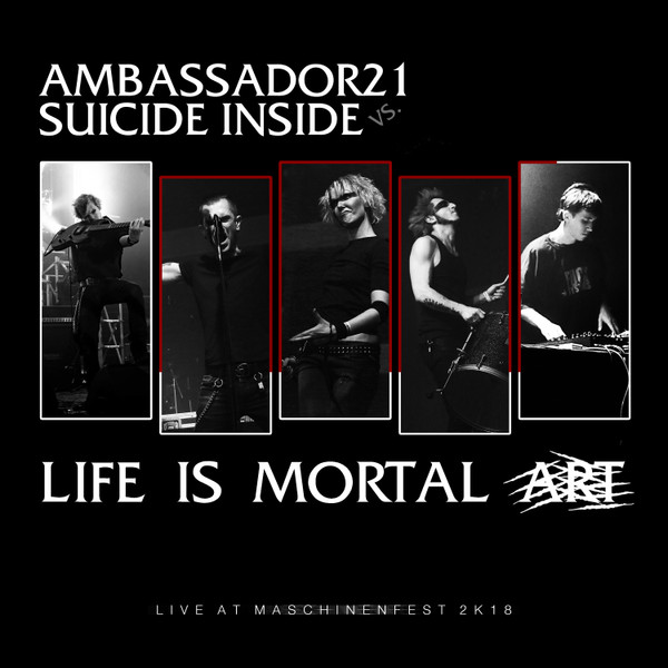 Ambassador 21 - Life Is Mortal Art (Live At Maschinenfest 2k18)