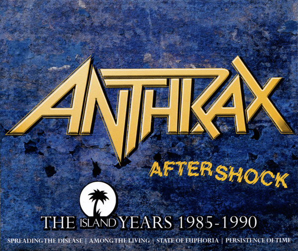 Anthrax - Aftershock: The Island Years 1985-1990