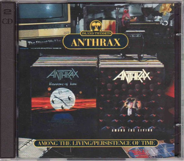 Anthrax - Among The Living / Persistence Of Time