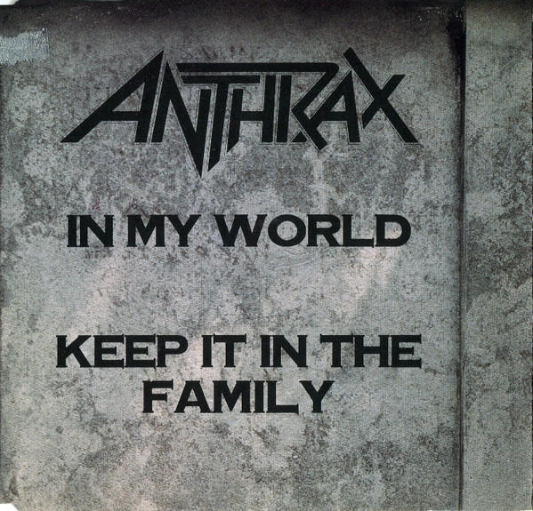 Anthrax - In My World / Keep It In The Family