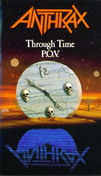Anthrax - Through Time P.O.V.