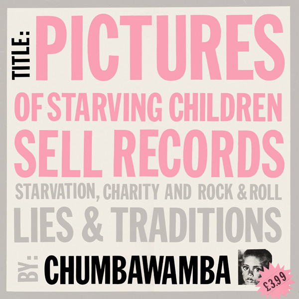Anti chumbawamba Ep - Pictures Of Starving Children Sell Records: Starvation, Charity And Rock & Roll - Lies & Traditions