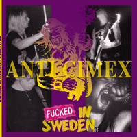 Anti cimex - Fucked In Sweden