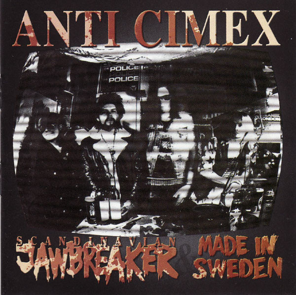 Anti cimex - Scandinavian Jawbreaker & Made In Sweden