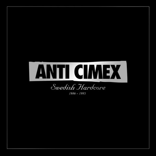 Anti cimex - Swedish Hardcore 1986 - 1993