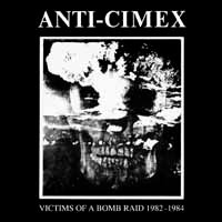 Anti cimex - Victims Of A Bomb Raid 1982-1984