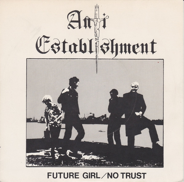Anti establishment - Future Girl / No Trust