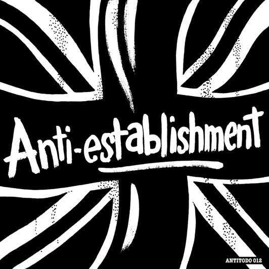 Anti establishment - Life Is A Rip Off - Complete Collection