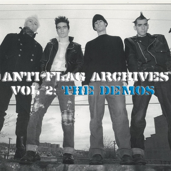 Anti flag - Archives Vol. 2: The Demos