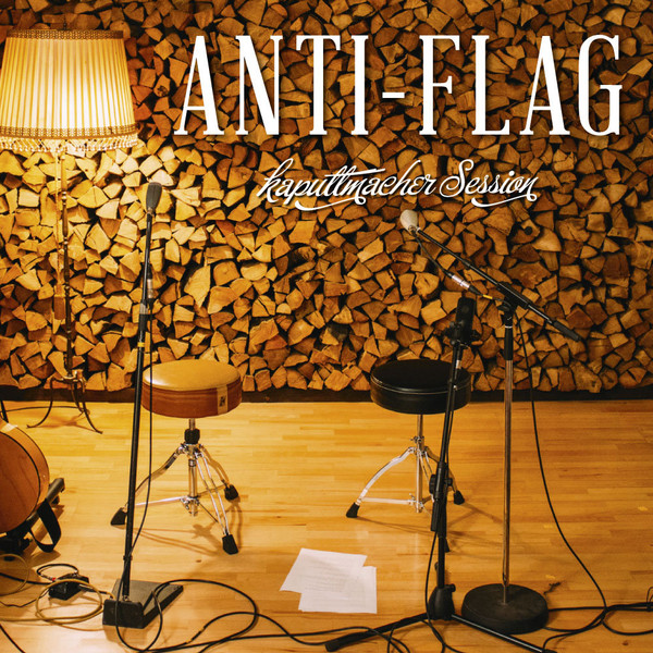 Anti flag - Kaputtmacher Session