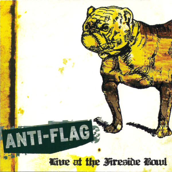 Anti flag - Live At The Fireside Bowl