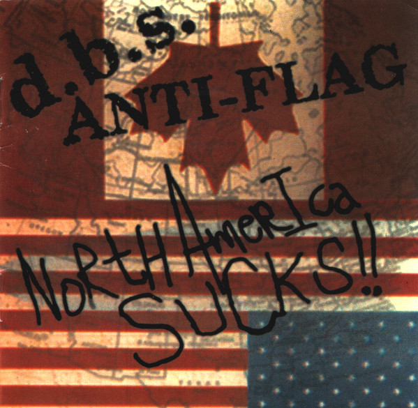 Anti flag - North America Sucks!!