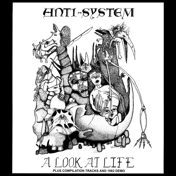 Anti system - A Look At Life Plus Compilation Tracks And 1982 Demo