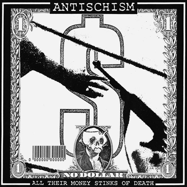 Antischism - All Their Money Stinks Of Death