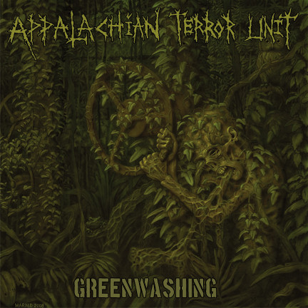 Appalachian Terror Unit - Greenwashing