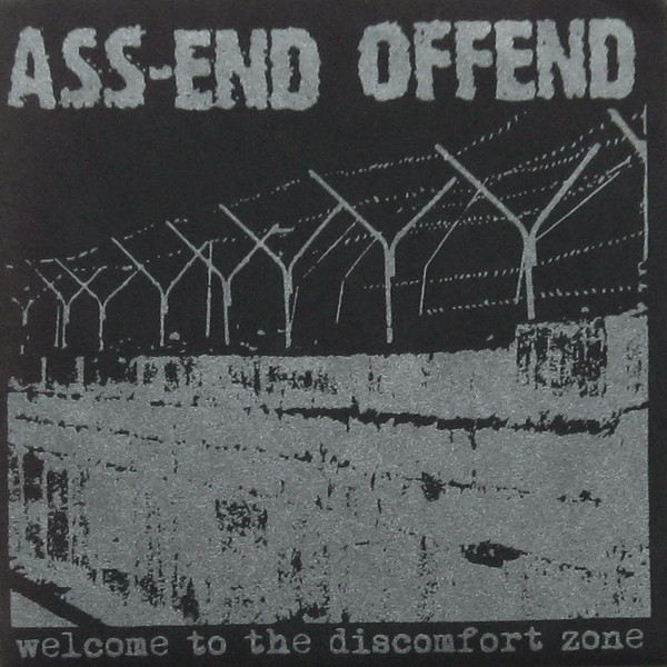 Ass end Offend - Welcome To The Discomfort Zone