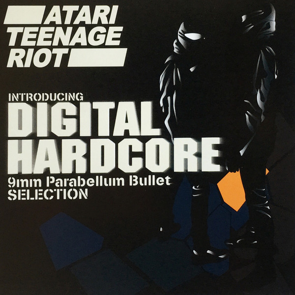 Atari Teenage Riot - Introducing Digital Hardcore / 9mm Parabellum Bullet Selection