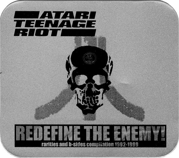 Atari Teenage Riot - Redefine The Enemy! – Rarities And B-Sides Compilation 1992-1999