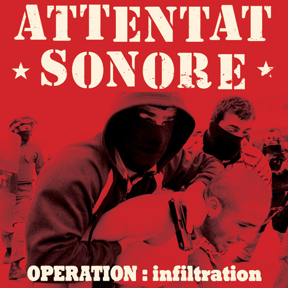 Attentat Sonore - Operation : Infiltration