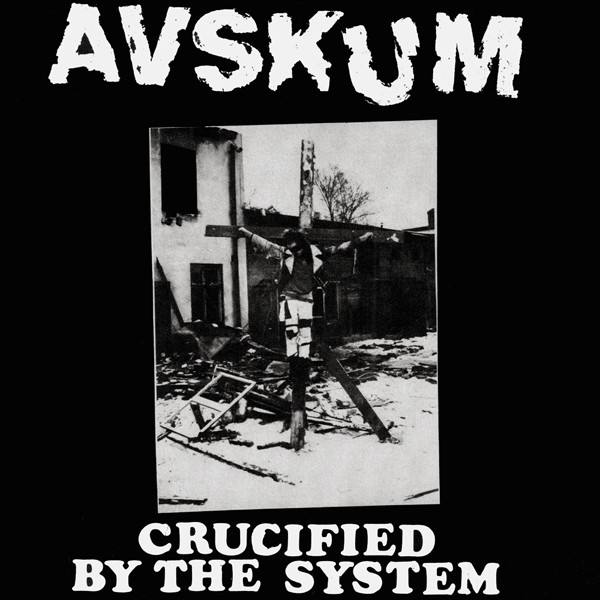 Avskum - Crucified By The System