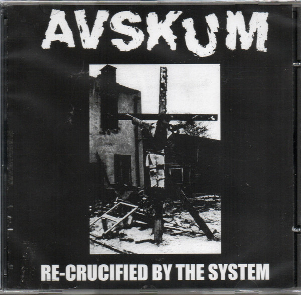 Avskum - Re-Crucified By The System