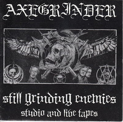 Axegrinder - Still Grinding Enemies (Studio And Live Tapes)