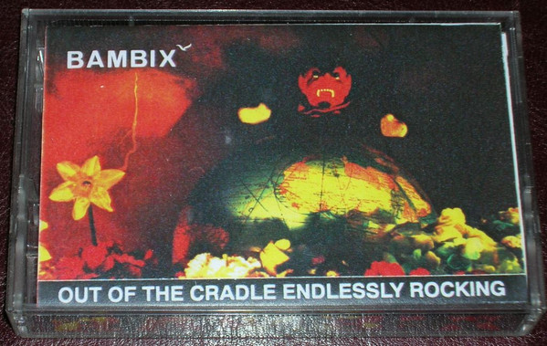 Bambix - Out Of The Cradle Endlessly Rocking