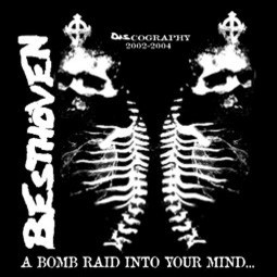 Besthöven - A Bomb Raid Into Your Mind... - Discography  2002-2004
