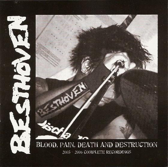 Besthöven - Blood,Pain,Death And Destruction - 2005-2006 Complete Recordings