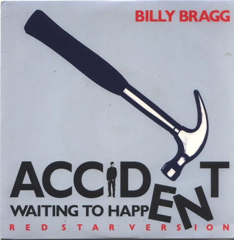 Billy Bragg - Accident Waiting To Happen (Red Star Version)
