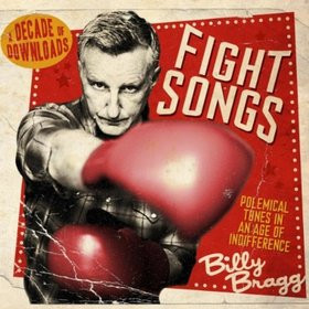 Billy Bragg - Fight Songs [A Decade Of Downloads]