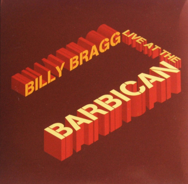 Billy Bragg - Live At The Barbican