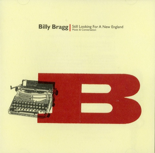 Billy Bragg - Still Looking For A New England