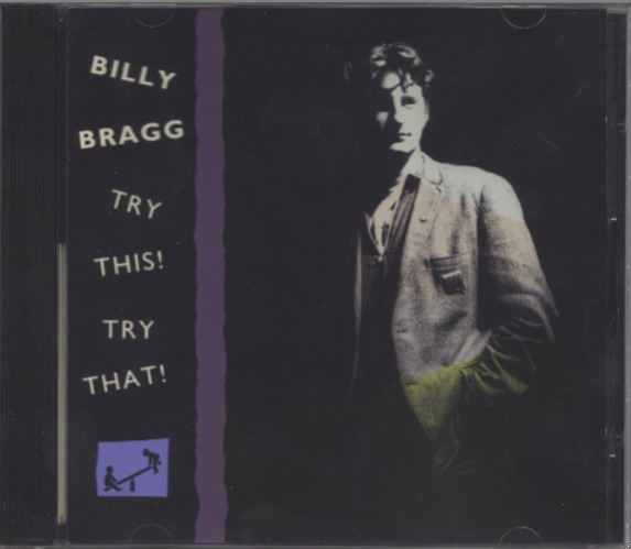 Billy Bragg - Try This! Try That!