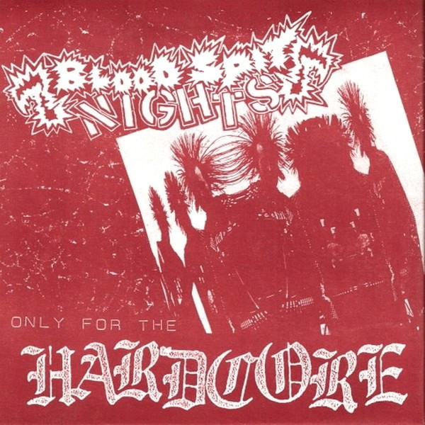 Blood Spit Nights - Only For The Hardcore