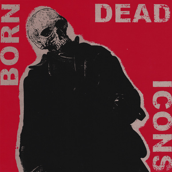 Born Dead Icons - New Scream Industry