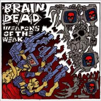 Braindead - Weapons Of The Weak