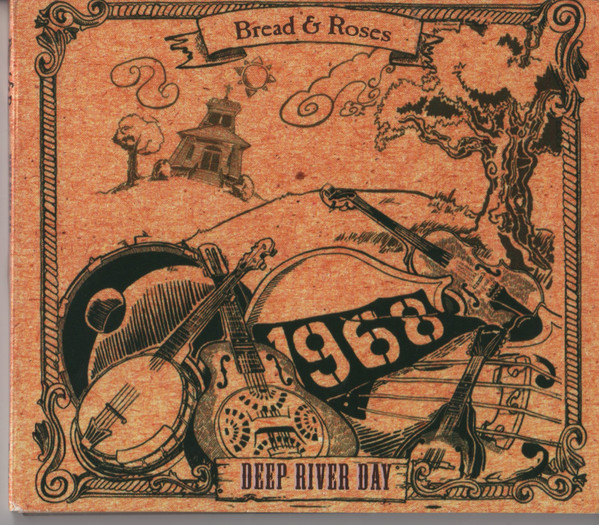 Bread And Roses - Deep River Day