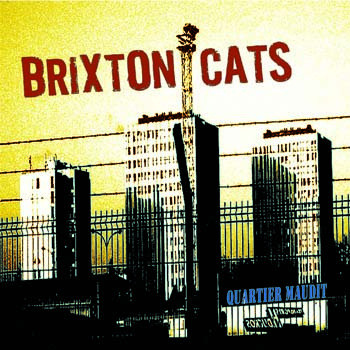 Brixton Cats - Quartier Maudit