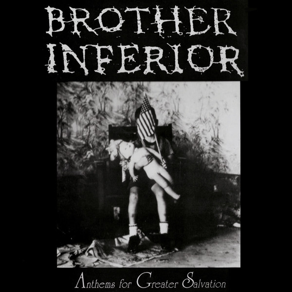 Brother Inferior - Anthems For Greater Salvation