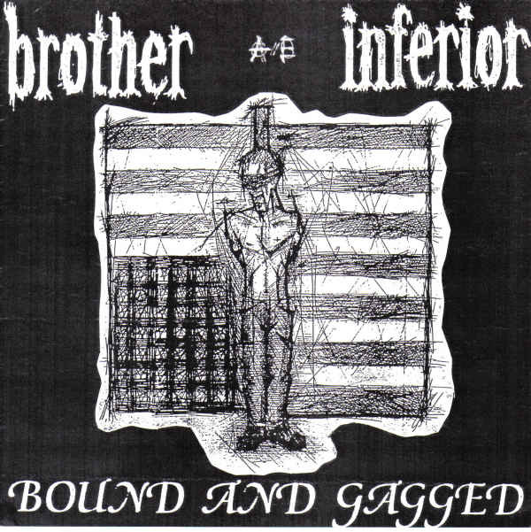Brother Inferior - Bound And Gagged