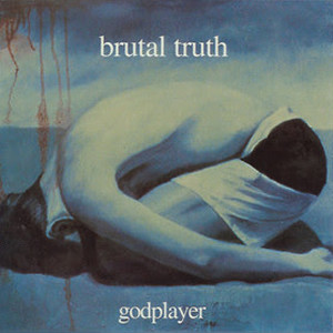 Brutal Truth - Godplayer