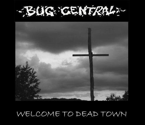 Bug Central - Welcome To Dead Town