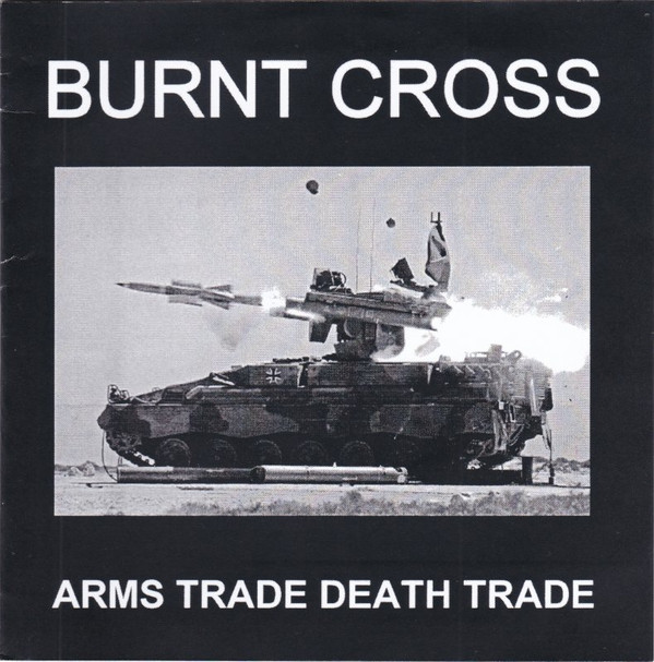 Burnt Cross - Arms Trade Death Trade